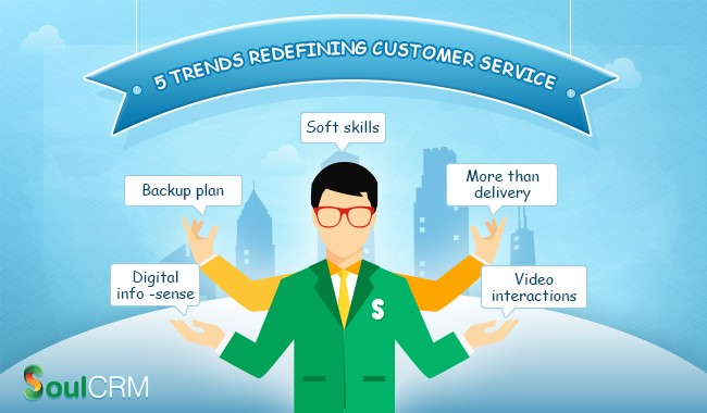 5 trends redefining today's customer service frontier SoulCRM